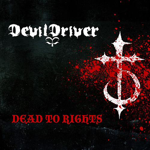 Dead To Rights by DevilDriver