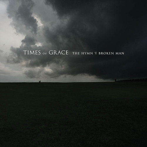 The Hymn of a Broken Man by Times Of Grace