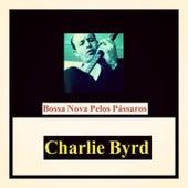 Bossa Nova Pelos Pássaros von Charlie Byrd