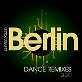Underground Berlin Dance Remixes 2020 by Th Express, Levy 9, Thomas, DJ Space'c, In.Deep, Heartclub, D'Mixmasters, Orlando