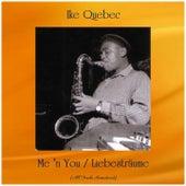 Me 'n You / Liebesträume (All Tracks Remastered) de Ike Quebec