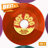 Best Of Hot Dog. Vol, 3 - Real Crazy Action Packed Rockers de Various Artists