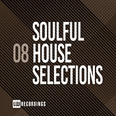 Soulful House Selections, Vol. 08 by Various Artists