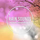 Winter Soundtrack by Rain Sounds and White Noise