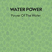 Power Of The Water de Water Power
