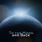 To the Moon and Back by Various Artists