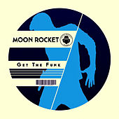 Get The Funk de Moon Rocket