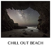 Chill Out Beach by Chill Out Beach Party Ibiza