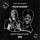 Bow Down (feat. 1takejay) by Almighty Suspect