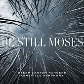 Be Still Moses by Steep Canyon Rangers