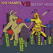 No Names Vs Decent News de Decent News