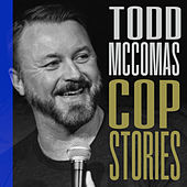 Cop Stories by Todd McComas