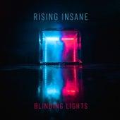 Blinding Lights by Rising Insane
