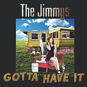 Gotta Have It de Jimmy S