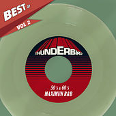 Best Of Thunderbird Records, Vol. 2 - 50´S & 60´S Maximun R&B von Various Artists