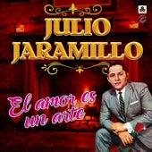 El Amor Es un Arte by Julio Jaramillo
