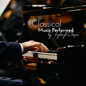 Classical Music Performed by Fryderyk Chopin de Various Artists