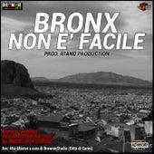 Non è facile (feat. Rtano Production) de The Bronx