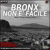 Non è facile (feat. Rtano Production) by The Bronx