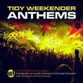 Tidy Weekender Anthems by Tidy DJs