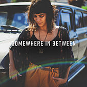 Somewhere in Between by Various Artists