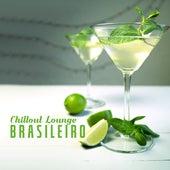 Chillout Lounge Brasileiro by Brazilian Lounge Project