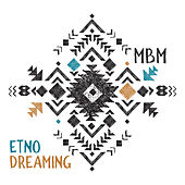Etno Dreaming by Mbm