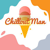 Chillout Man by Various Artists