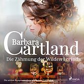 Die Zähmung der Wilden Lorinda (Die zeitlose Romansammlung von Barbara Cartland 19) von Barbara Cartland
