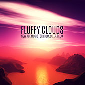Fluffy Clouds - New Age Music for Calm, Sleep, Relax von Various Artists