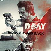 D-Day The Hindi Film by Various Artists