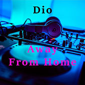 Away From Home by Dio