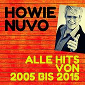 Alle Hits von 2005 - 2015 di Howie Nuvo