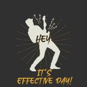 Hey, It's Effective Day ! de Various Artists