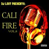 DJ Loot Presents: Cali Fire, Vol. 8 de Various Artists