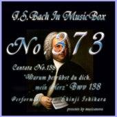 J.S.Bach:Warum betrubst du dich, mein Herz, BWV 138 (Musical Box) de Shinji Ishihara