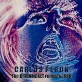 The Brainticket Remixes 1988 de Carlos Perón