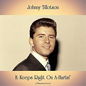 It Keeps Right On A-Hurtin' (Remastered 2020) de Johnny Tillotson