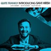 Quite Frankly von Sam Hirsh