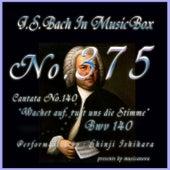 J.S.Bach:Wachet auf, ruft uns die Stimme, BWV 140 (Musical Box) de Shinji Ishihara