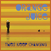 Tides Keep Changing de Orange Juice