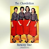 Harmony Time (Remastered 2020) von The Chordettes