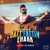 Jatt Fattey Chakk (Remix) - Single by Amrit Maan