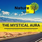 The Mystical Aura - Music for Mindfulness and Mental Peace de Various Artists