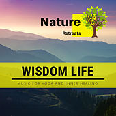 Wisdom Life - Music for Yoga and Inner Healing de Various Artists