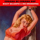 Cubana Bop (Cubana Be Cubana Bop) by Dizzy Gillespie