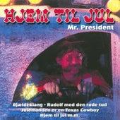 Hjem til Jul von Mr. President