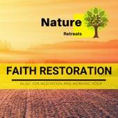 Faith Restoration - Music for Meditation and Morning Yoga de Various Artists