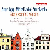 Kapp, Lüdig & Lemba: Orchestral Works by Estonian National Symphony Orchestra