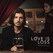 Love Is Loss by Magnus
